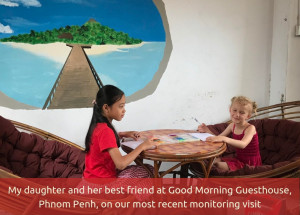 My daughter and her best friend at Good Morning Guesthouse, Phnom Penh, on our most recent monitoring visit