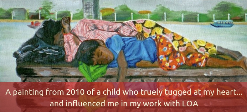 A painting from 2010 of a child who truely tugged at my heart... and influenced me in my work with LOA